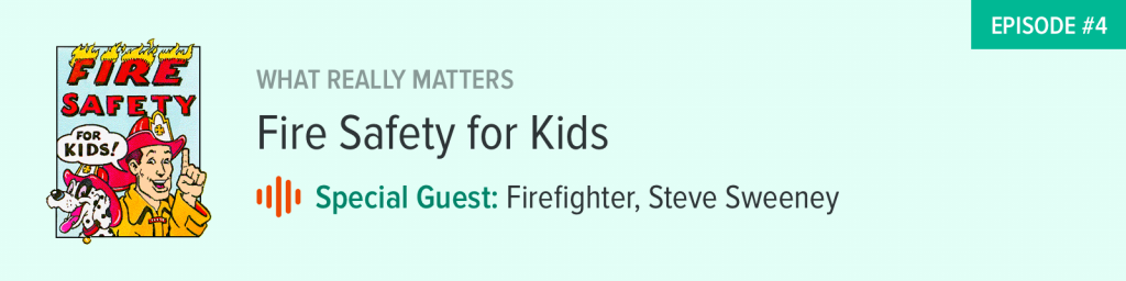 Fire Safety for Kids: Advice From a Firefighter